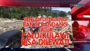 VIDEO: Akses Poros Palu-Kulawi Sudah Bisa Dilalui Pasca Banjir Bandang
