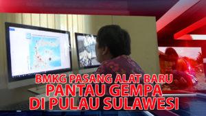 VIDEO : BMKG Pasang 12 Alat untuk Deteksi Gempa di Sulawesi